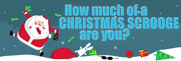 How Much of a Christmas Scrooge are You?