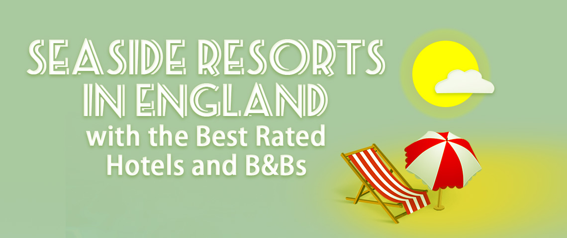 The best rated hotels at English seaside resorts