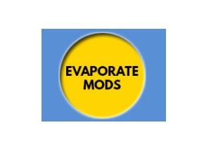 Evaporate Mods