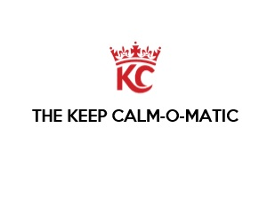 Keep Calm-o-Matic